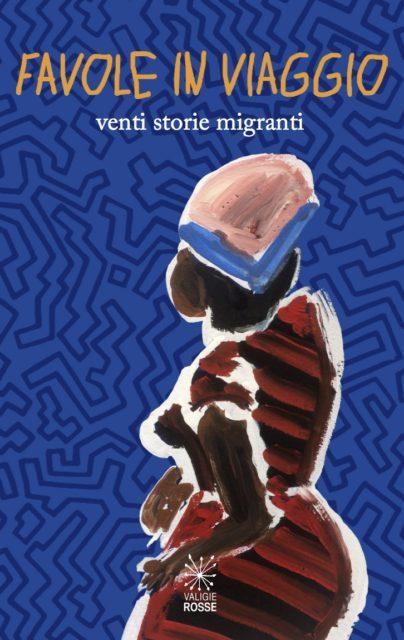 """Copertina del libro """"Favole in Viaggio"""" - Venti storie migranti"""