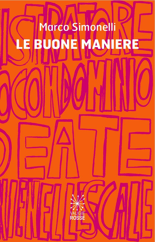 Le buone maniere di Marco Simonelli - Valigie Rosse Poesia, 2018