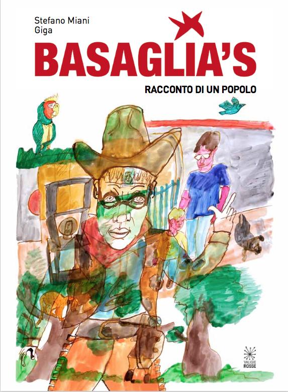 Copertina di Basaglia's - Storia di un popolo di Stefano Miani (Testi) e Giga (Illustrazioni)