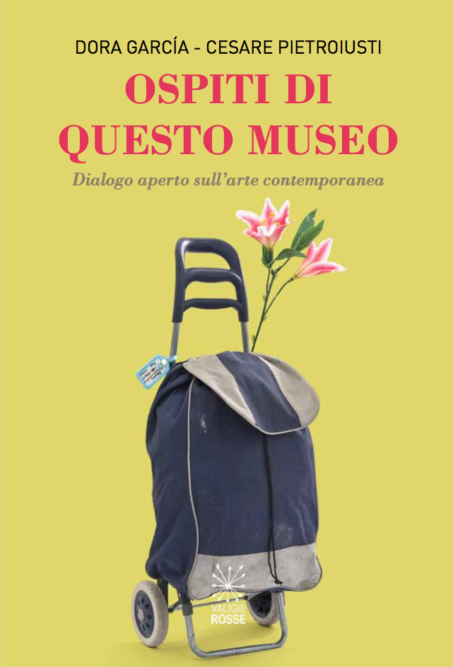"""Copertina di """"Ospiti di questo museo"""" di Dora Garcia e Cesare Pietroiusti"""
