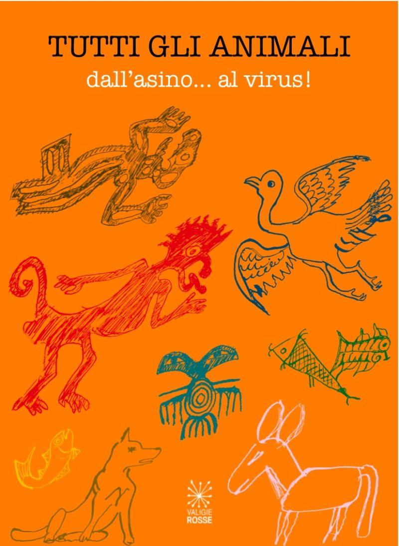 """Copertina di """"Tutti gli animali - dall'asino al virus"""""""