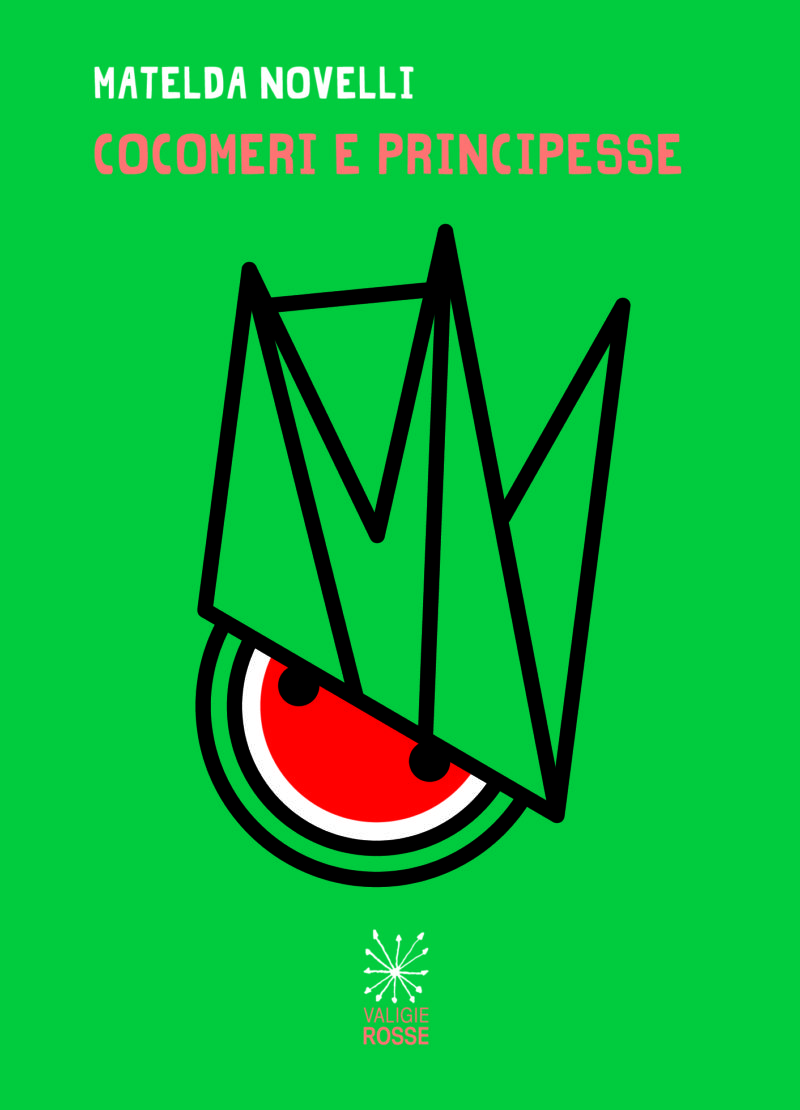 """Copertina di """"Cocomeri e principesse"""" di Matelda Novelli - Illustrazione di Riccardo Bargellini"""
