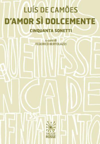 D'amor sì dolcemente - Sonetti di Luis de Camoes