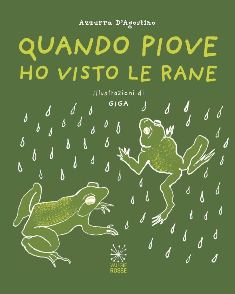 """Copertina di """"Quando piove ho visto le rane"""" di Azzurra D'Agostino"""
