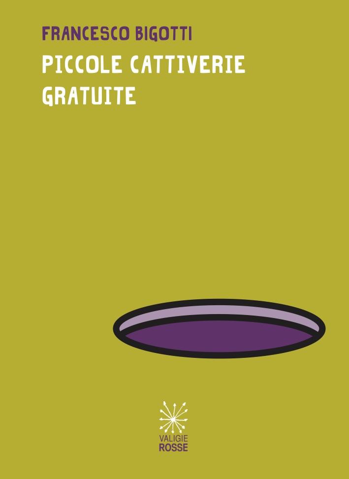 """Copertina di """"Piccole Cattiverie Gratuite"""" di Francesco Bigotti, Valigie Rosse 20202"""