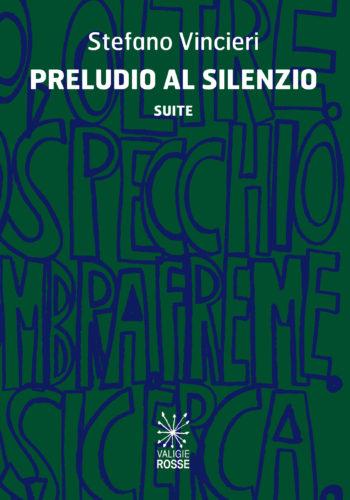 Copertina di Preludio al Silenzio di Stefano Vincieri - Valigie Rosse 2020