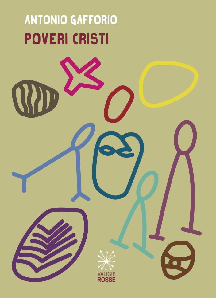 """Copertina di """"Poveri Cristi"""" di Antonio Gafforio - Valigie Rosse 2020"""