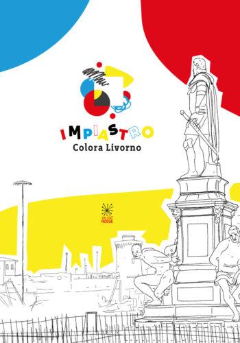Copertina di Impiastro! Colora Livorno